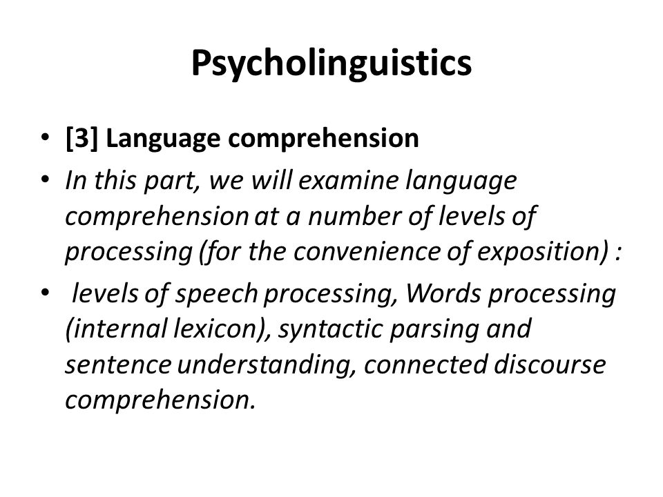 Psycholinguistics [3] Language comprehension